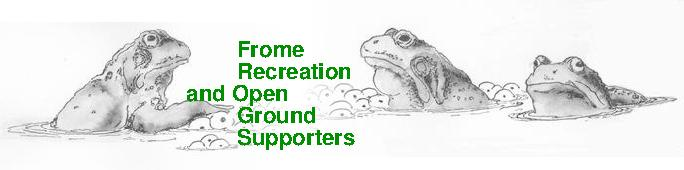 FROGS: Frome Recreation and Open Ground Supporters